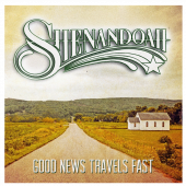 Shenandoah CD- Good News Travels Fast